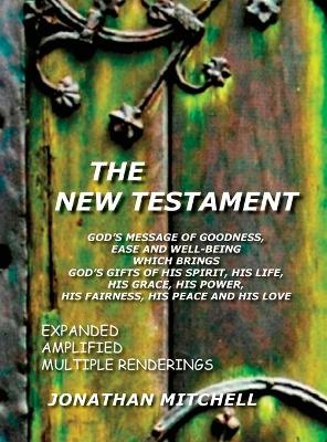THE New Testament by Jonathan Paul Mitchell