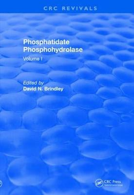 Revival: Phosphatidate Phosphohydrolase (1988): Volume I by David N. Brindley