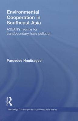 Environmental Cooperation in Southeast Asia by Paruedee Nguitragool