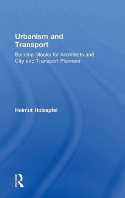 Urbanism and Transport by Helmut Holzapfel