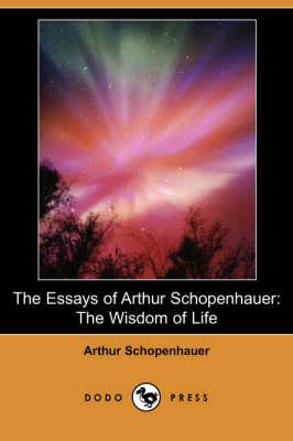 Essays of Arthur Schopenhauer by Arthur Schopenhauer