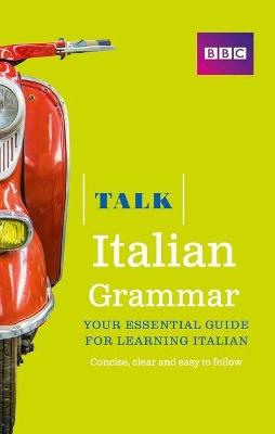 Talk Italian Grammar by Alwena Lamping