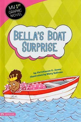 Bella's Boat Surprise by Christianne C Jones