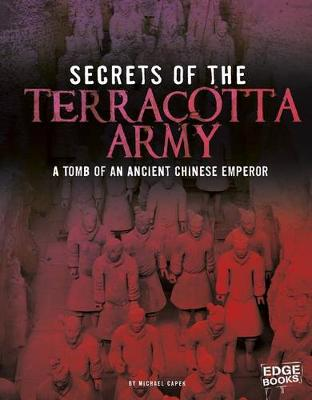 Secrets of the Terracotta Army by Michael Capek