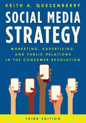 Social Media Strategy: Marketing, Advertising, and Public Relations in the Consumer Revolution book