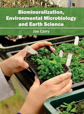 Biomineralization, Environmental Microbiology and Earth Science by Joe Carry