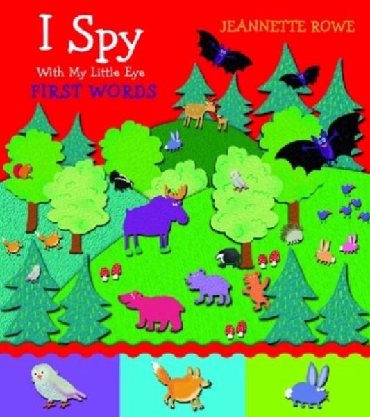 I Spy - First Words by Jeanette Rowe