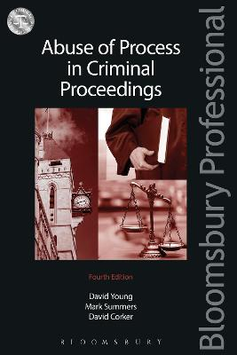 Abuse of Process in Criminal Proceedings by David Young