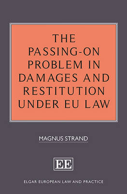 The Passing-On Problem in Damages and Restitution under EU Law by Magnus Strand