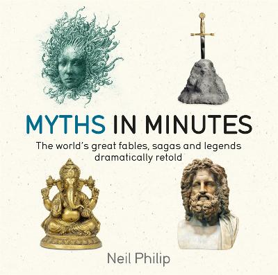 Myths in Minutes by Neil Philip