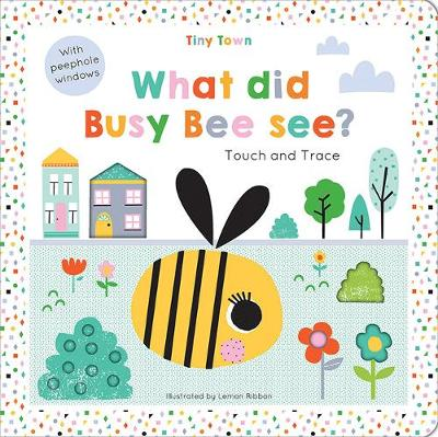 What did Busy Bee see? by Oakley Graham