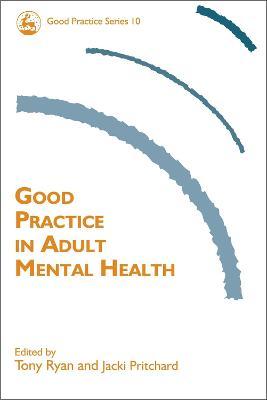 Good Practice in Adult Mental Health by Tony Ryan