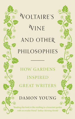 Voltaire's Vine and Other Philosophies by Damon Young