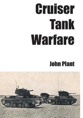 Cruiser Tank Warfare by John Plant