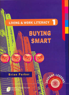 Living and Work Literacy Buying Smart Book 1 by Brian Parker