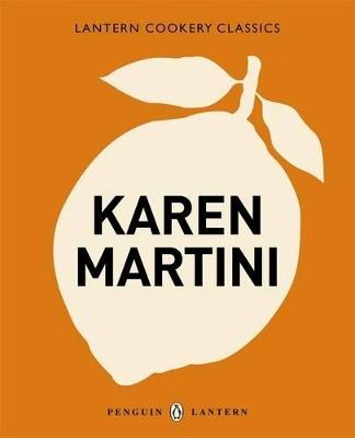 Cookery Classics: Karen Martini by Karen Martini