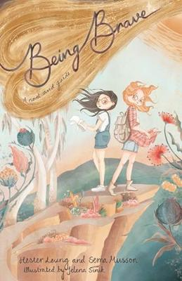 Being Brave: A Novel and Guide by Sema Musson and Hester Leung & Illustrated by Jelena Sinik
