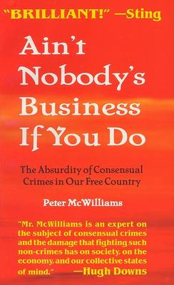 Ain't Nobody's Business If You Do by Peter McWilliams