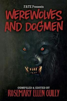 Fate Presents Werewolves and Dogmen by Rosemary Ellen Guiley