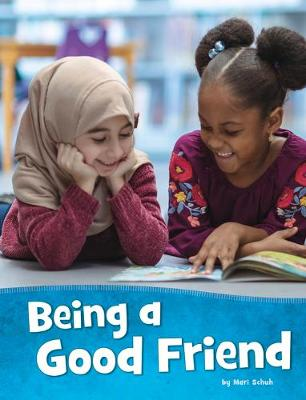 Being a Good Friend by Mari Schuh