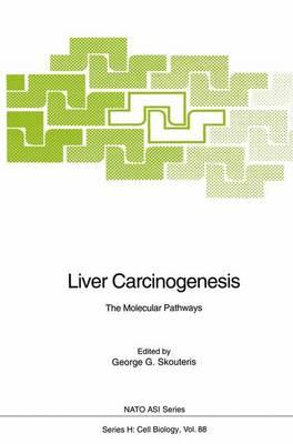 Liver Carcinogenesis by G.G. Skouteris