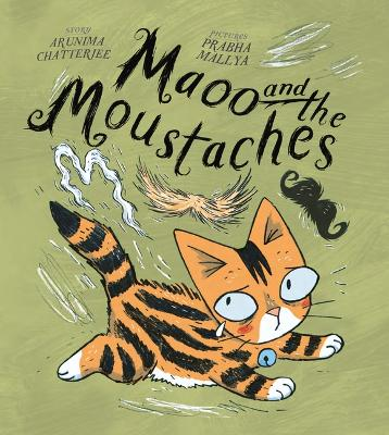 Maoo and the Moustaches by Arunima Chatterjee