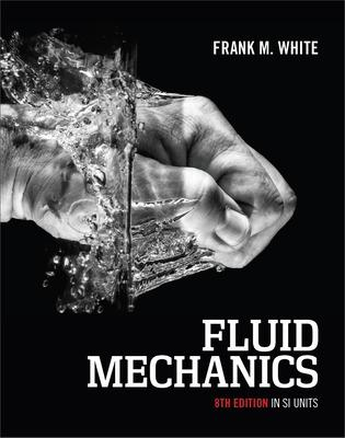 Fluid Mechanics 8e in SI Units by Frank White