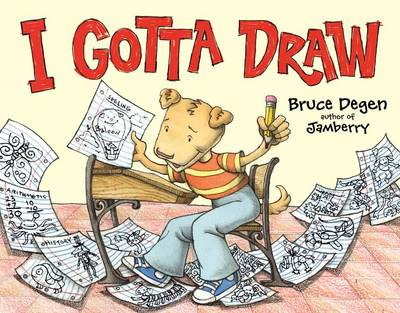 I Gotta Draw by Bruce Degen