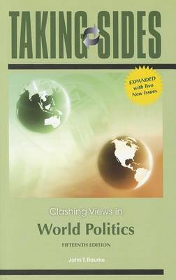 Taking Sides: Clashing Views in World Politics, Expanded by John Rourke