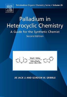Palladium in Heterocyclic Chemistry by Jie Jack Li