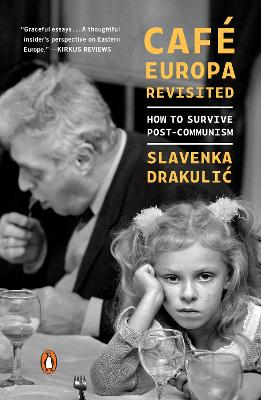 Cafe Europa Revisited: How to Survive Post-Communism book