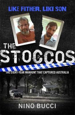 The Stoccos: Like Father, Like Son by Nino Bucci