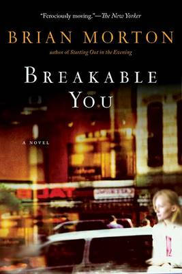 Breakable You by Brian Morton