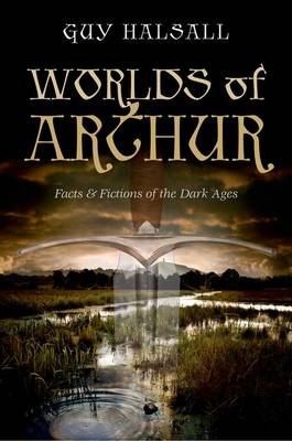 Worlds of Arthur by Guy Halsall