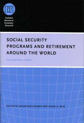 Social Security Programs and Retirement Around the World by Jonathan Gruber