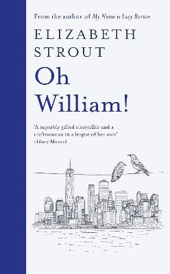 Oh William!: From the author of My Name is Lucy Barton book