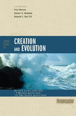 Three Views on Creation and Evolution book