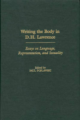 Writing the Body in D.H. Lawrence by Paul Poplawski