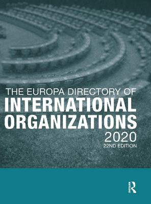 The Europa Directory of International Organizations 2020 by Europa Publications