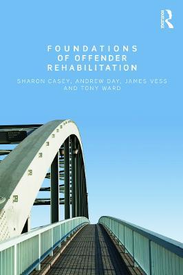 Foundations of Offender Rehabilitation by Tony Ward