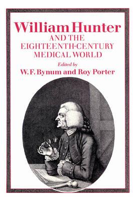 William Hunter and the Eighteenth-Century Medical World book