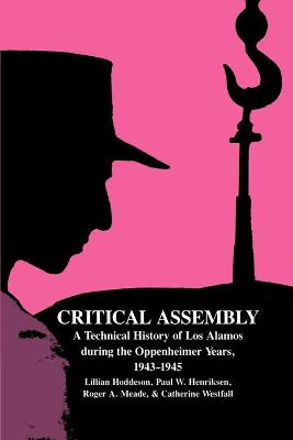 Critical Assembly by Lillian Hoddeson