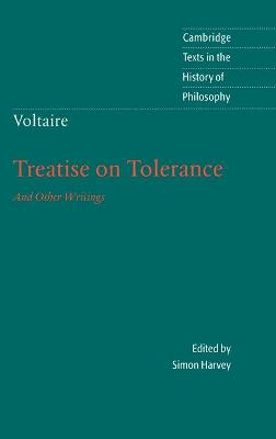 Cambridge Texts in the History of Philosophy: Voltaire: Treatise on Tolerance by Voltaire