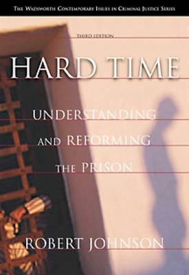 Hard Time: Understanding and Reforming the Prison by Robert Johnson