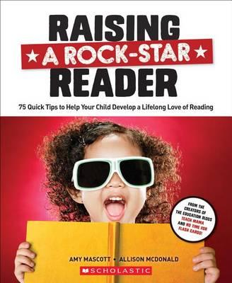 Raising a Rock-Star Reader by Amy Mascott