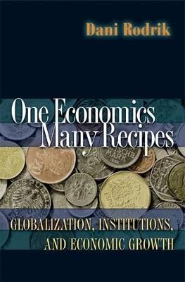 One Economics, Many Recipes by Dani Rodrik