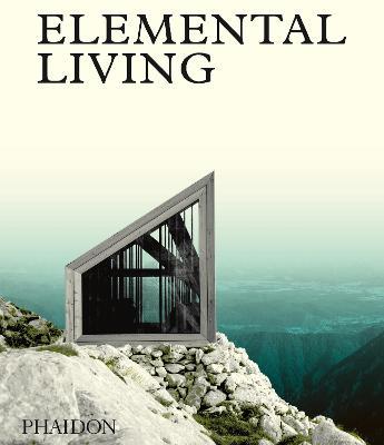 Elemental Living by Joost Grootens
