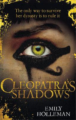 Cleopatra's Shadows by Emily Holleman