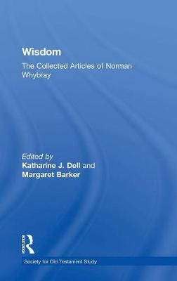 Wisdom: The Collected Articles of Norman Whybray by Margaret Barker