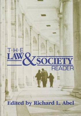Law and Society Reader by Richard L. Abel